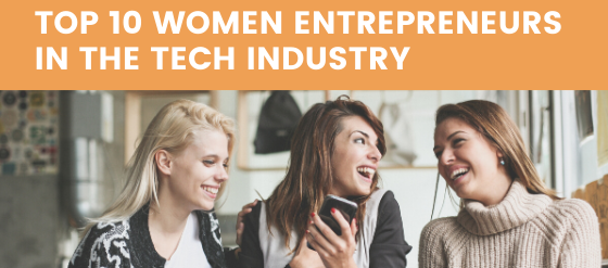 Top 10 Successful Women Entrepreneurs in the IT Industry